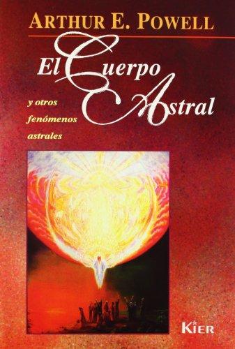 9789501709155: El cuerpo astral y otros fenomenos astrales (Spanish Edition)