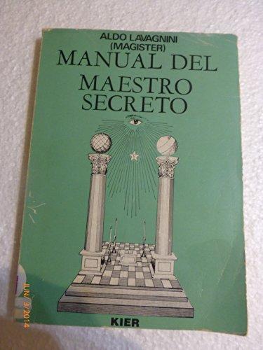 9789501709346: Manual Del Maestro Secreto/ Secret Teacher's Guide (Masoneria / Masonry) (Spanish Edition)