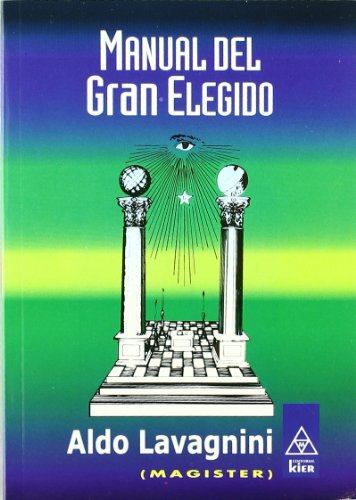 9789501709360: Manual Del Gran Elegido/ Guide of the Great Chosen (Masoneria / Masonry) (Spanish Edition)