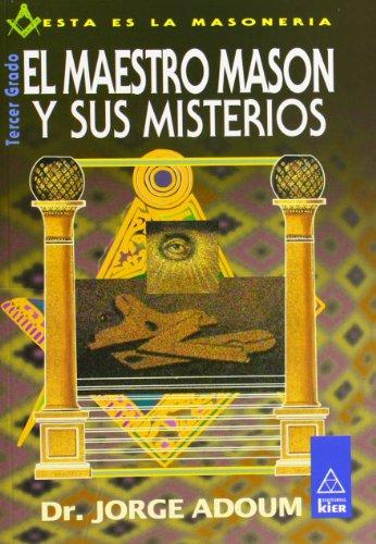Maestro mason y sus misterios / Master: Adoum, Jorge