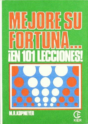 Mejore su fortuna....en 101 lecciones (9501709744) by M. R. Kopmeyer; Martinez Roca Kopmeyer