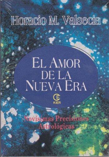 El Amor de la Nueva Era: Valsecia, Horacio M.