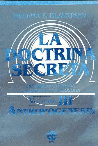 3: La Doctrina Secreta. Vol III. Antropogenesis (Ciencia Espiritual) (Spanish Edition): Helena ...