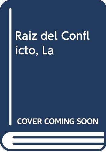 9789501711875: Raiz del Conflicto, La (Spanish Edition)