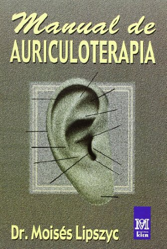 Manual de Auriculoterapia/ Auriculotherapy Manual (Spanish Edition): Moises Lipszyc, Editorial