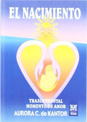El Nacimiento (Spanish Edition): Aurora C. de