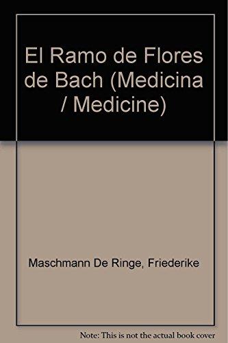 El ramo de flores de Bach/ The: Friederike Maschmann De