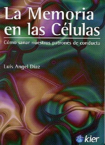 9789501712728: La memoria en las celulas / The Memory of Cells: Como sanar nuestros patrones de conducta/ How we can heal our patterns of behavior (Spanish Edition)