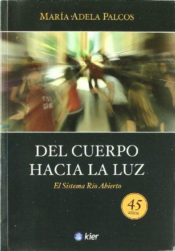 9789501712780: Del cuerpo hacia la luz / From the body toward the light (Medicina) (Spanish Edition)