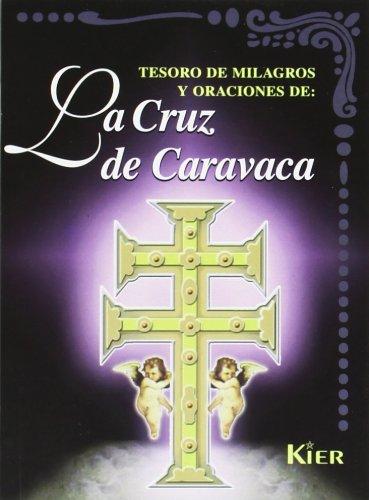 9789501713176: Tesoro De Milagros Y Oraciones De La Cruz De Caravaca (Del Mas Alla)