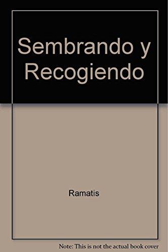 Sembrando y Recogiendo (Spanish Edition): Ramatis