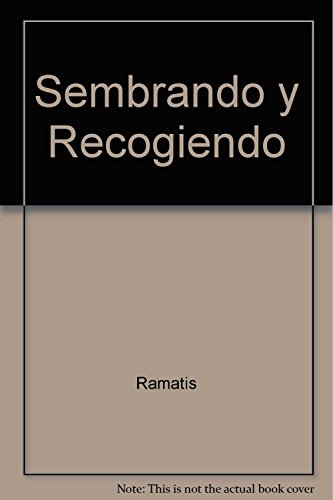 9789501713305: Sembrando y Recogiendo (Spanish Edition)