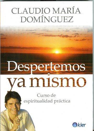 9789501719536: DESPERTEMOS YA MISMO CURSO DE ESPIRITUALIDAD PRÁCTICA (Kier/Espiritualidad)