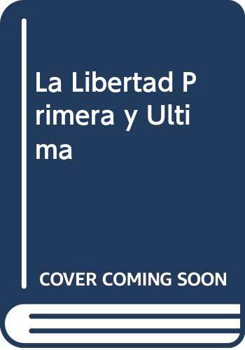 9789501721287: La Libertad Primera y Ultima