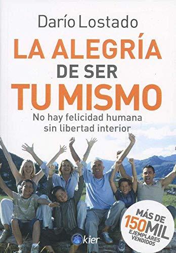 9789501728132: La Alegria De Ser Tu Mismo