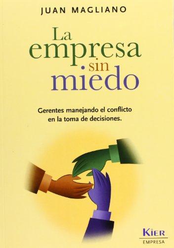 9789501731019: La Empresa Sin Miedo / Business Without Fear: Gerentes Manejando El Conflicto En La Toma De Decisiones / Managers Handling the Conflict in Decision Making (Empresa / Business) (Spanish Edition)