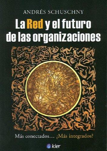 9789501731040: La Red y el futuro de las organizaciones (Spanish Edition)