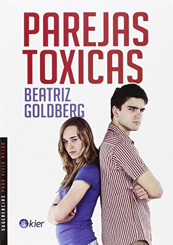 9789501731521: Parejas toxicas (Sugerencias para vivir mejor... / Tips for a Better Living ...) (Spanish Edition)