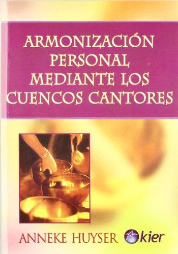 9789501734027: Armonizacion personal mediante los cuencos cantores/ Singing Bowl. Exercises for Personal Harmony (Harmonia) (Spanish Edition)
