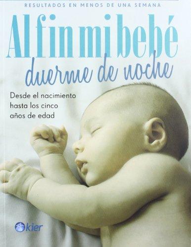9789501735017: Al fin mi bebe duerme de noche. Desde el nacimiento hasta los 5 anos de edad (Spanish Edition)