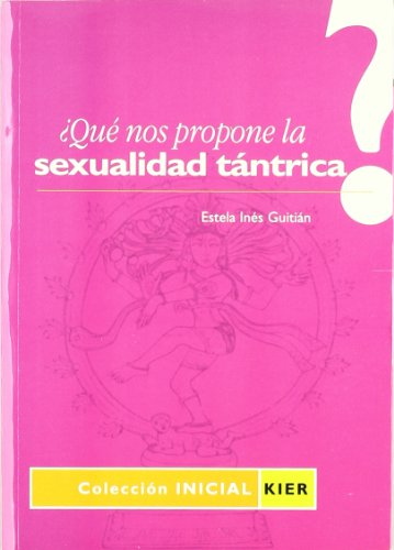 9789501740127: Que nos propone la sexualidad tantrica? / What Proposes Tantric Sexuality? (Spanish Edition)
