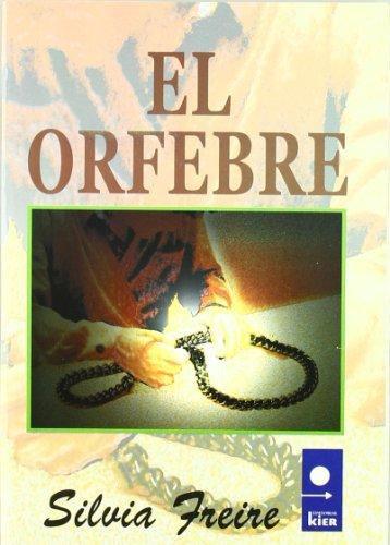 El Orfebre (Un Lugar) (Spanish Edition): Freire, Silvia