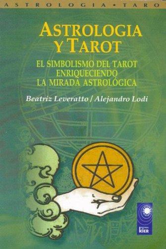 9789501741148: Astrologia Y Tarot/ Astrology And Tarot: El Simbolismo Del Tarot Enriqueciendo La Mirada Astrologica / the Symbolism of Enriched Tarot the Astrological Look (Nova) (Spanish Edition)