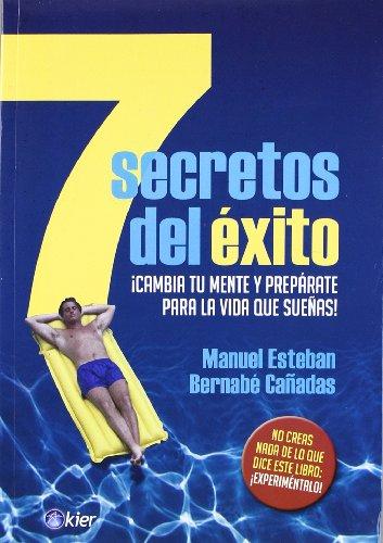 7 Secretos del exito. Cambia tu mente: Manuel Esteban, Bernabe