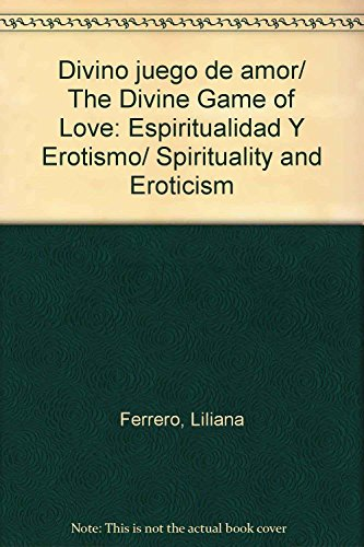 9789501743012: Divino juego de amor/ The Divine Game of Love: Espiritualidad Y Erotismo/ Spirituality and Eroticism (Spanish Edition)