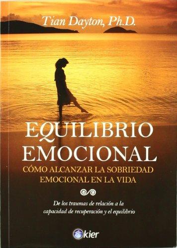 9789501745122: Equilibrio emocional/ Emotional Equilibrium: Como Alcanzar La Sobriedad Emocional En La Vida (Spanish Edition)