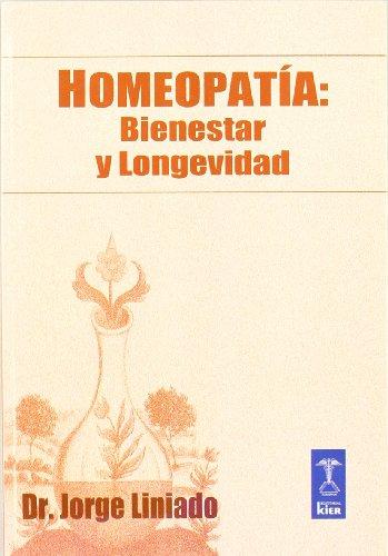 Homeopatia: Bienestar y Longevidad: Liniado, Jorge