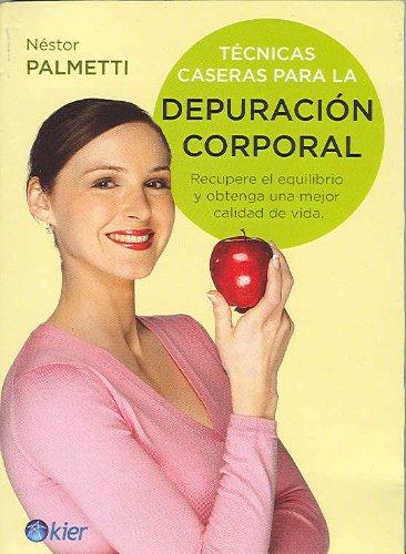 9789501753516: Tecnicas caseras para la depuracion corporal (Spanish Edition)