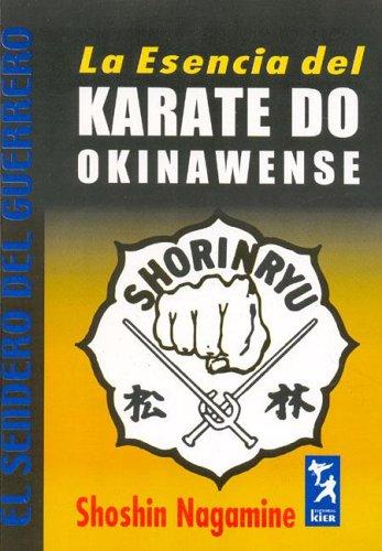 9789501755046: La Esencia del Karate Do Okinawense/ The Essence of Okinawan Karate-Do (El Sendero Del Guerrero/ the Warrior's Path) (Spanish Edition)