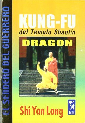 Kung Fu del templo Shaolin/ Shaolin Temple Kung Fu: Dragon (El Sendero Del Guerrero) (Spanish ...