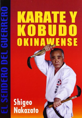 9789501755183: Karate y kobudo okinawense (El Sendero Del Guerrero / The Path of the Warrior)