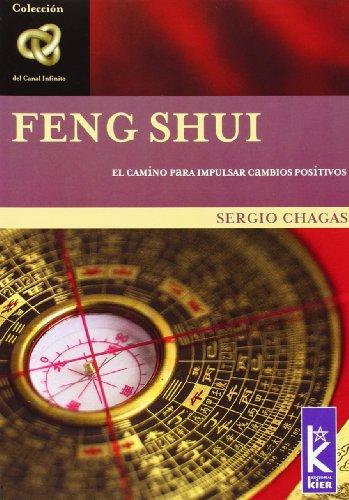 9789501770155: Feng Shui: El Camino Para Impulsar Cambios Positivos / The way to prompt positive changes