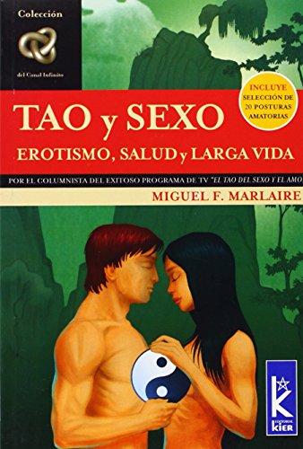 Tao y Sexo. Erotismo, salud y larga: Miguel F. Marlaire