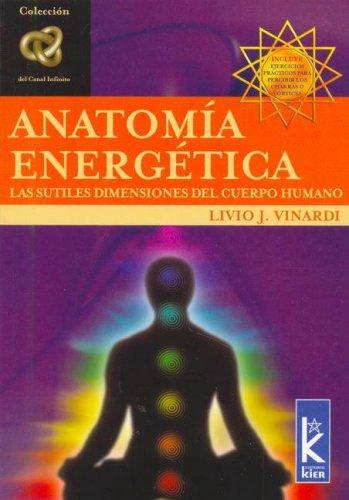 9789501770421: Anatomia Energetica/ Energetic Anatomy: Las Sutiles Dimensiones Del Cuerpo Humano (Canal Infinito) (Canal Infinito) (Spanish Edition)
