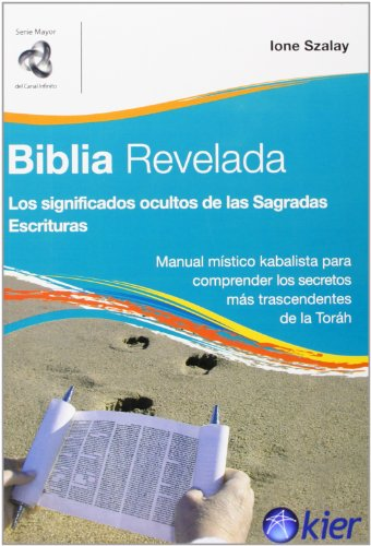 Biblia revelada / The Bible Revealed: Los Significados Ocultos De Las Sagradas Escrituras/ the ...