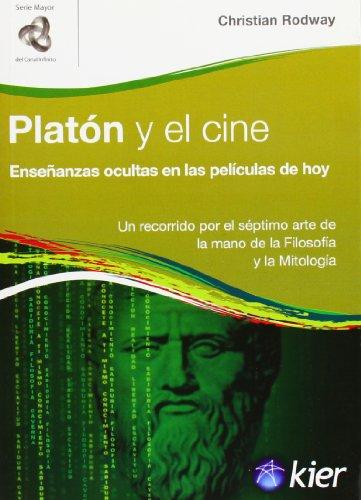 9789501772104: Platon y el cine / Platon and the Film: Ensenanzas ocultas en las peliculas de hoy. Un recorrido por el septimo arte de la mano de la filosofia y la ... Mayor / Major Series) (Spanish Edition)