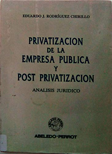 9789502008578: Privatizacion de La Empresa Publica y Post (Spanish Edition)