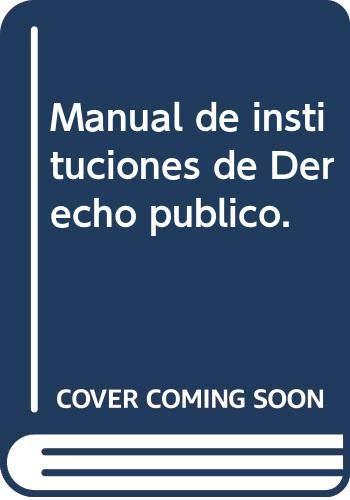 Manual de instituciones de Derecho publico. Constitucional: Prado ,J.J.