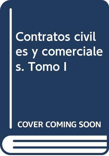 Contratos civiles y comerciales. Tomo I Parte: Stiglitz ,R.S.
