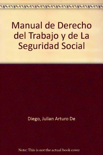 Manual de Derecho del Trabajo y de: Diego, Julian Arturo