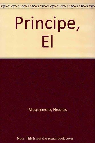 Principe, El (Spanish Edition): Maquiavelo, Nicolas