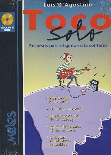 9789502204185: D´AGOSTINO L. - Toco Solo (Recursos para el Guitarrista solitario) para Guitarra (Inc.CD)