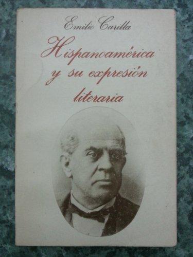 Hispanoam?rica y su expresi?n literaria: Caminos del americanismo (Colecci?n Am?rica. Temas): ...