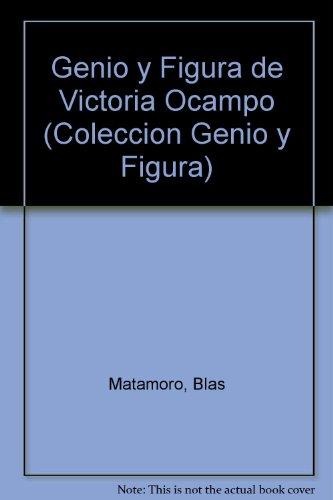 9789502302737: Genio y Figura de Victoria Ocampo (Coleccion Genio y Figura) (Spanish Edition)