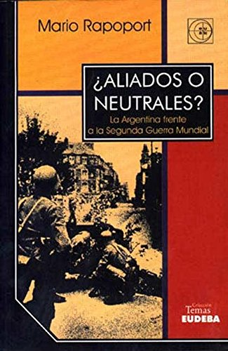 Aliados O Neutrales ? (Spanish Edition): Rapoport, Mario