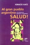 9789502308258: Al Gran Pueblo Argentino Salud (Spanish Edition)
